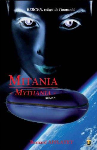 9782365790055: Mitania : Mythania ou Bergen, refuge de l'humanité