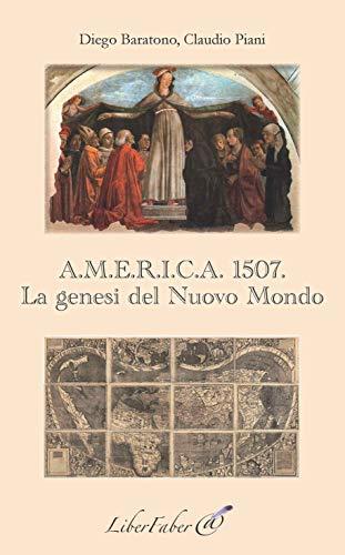 9782365800839: A.M.E.R.I.C.A. 1507. La genesi del Nuovo Mondo