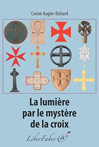 9782365801942: La lumiere par le mystère de la croix