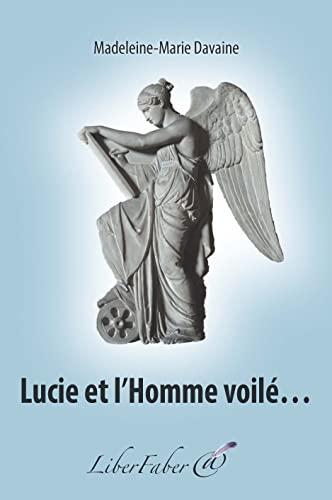 9782365802048: Lucie et l'Homme voilé…