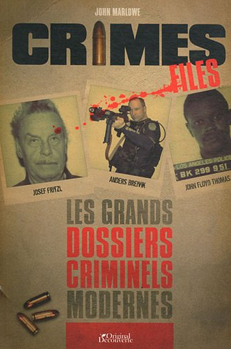 9782365810012: les plus grands dossiers criminels modernes - crime files