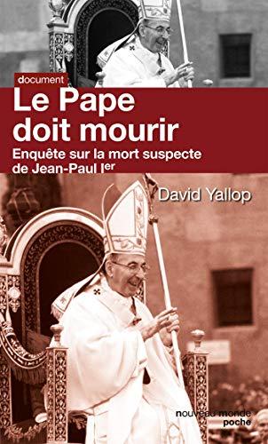 9782365833738: Le pape doit mourir : Enqu�te sur la mort suspecte de Jean-Paul Ier