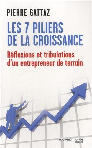 9782365833929: Les 7 piliers de la croissance : Réflexions et tribulations d'un entrepreneur de terrain