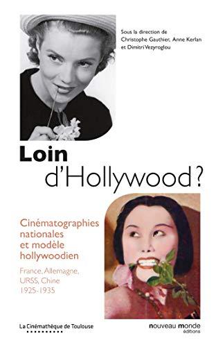 Loin d'Hollywood ? : Cinématographies nationales et modèle hollywoodien : France...
