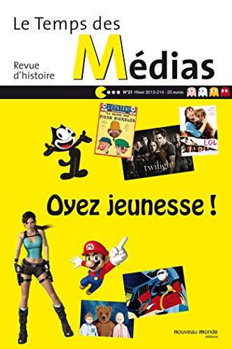Le Temps des Médias, N° 21, Hiver 2013-2014 : Oyez jeunesse !: Claire Blandin, Françoise...