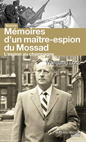 9782365838696: L'espion au champagne : Le maître des agents du Renseignement d'Israël raconte son histoire