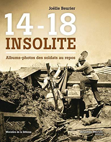 9782365839693: 14-18 insolite : Albums-photos de soldats au repos