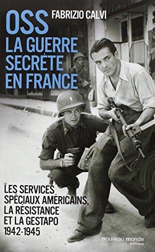 9782365839846: OSS La guerre secrète en France : Les services spéciaux américains, la résistance et la Gestapo (1942-1945)