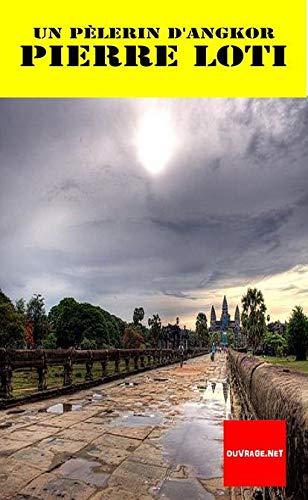 9782365890298: Un P�lerin d'Angkor de Pierre Loti