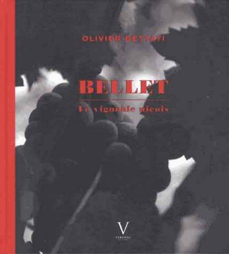 Bellet, un vignoble dans la ville : Balade dans le patrimoine oenologique et gastronomique Ni&...