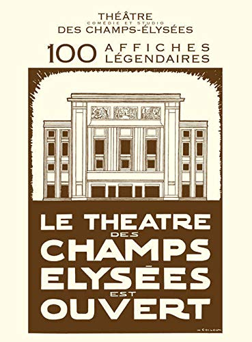 9782365950176: Théatre des Champs-Elysées, Comédie et Studio: 100 affiches légendaires