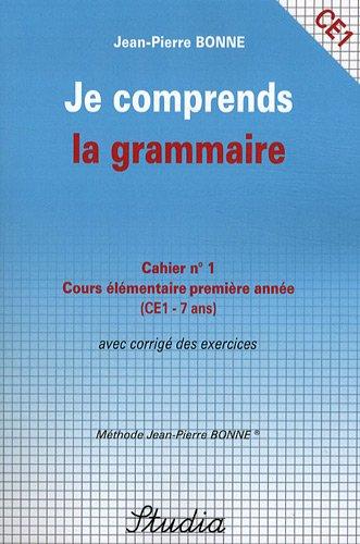 9782366000047: je comprends la grammaire n 1 cours elementaire premiere annee ce1
