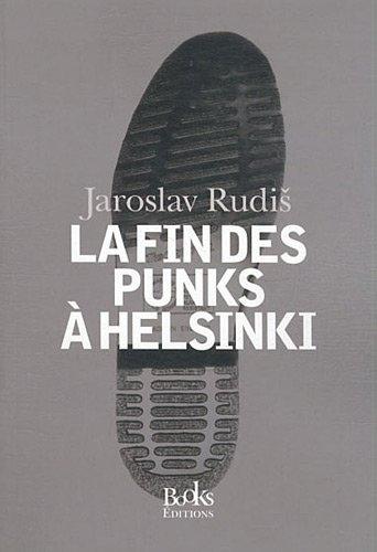 La fin des punks à Helsinki - RUDIS Jaroslav