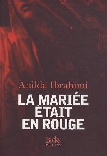 MARIÉE ÉTAIT EN ROUGE (LA): IBRAHIMI ANILDA