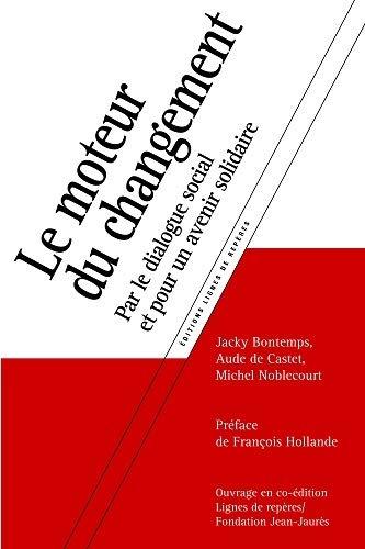 Le moteur du changement : la démocratie: Jacky Bontems, Michel