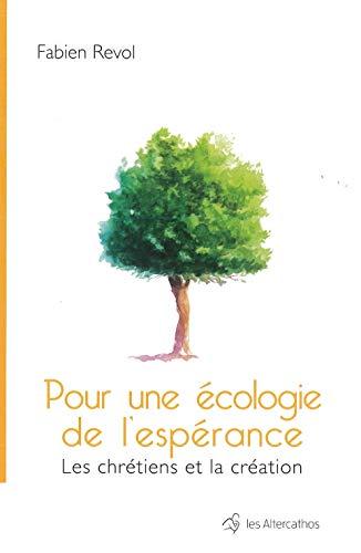 9782366130140: Pour une écologie de l'espérance