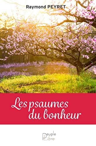 PSAUMES DU BONHEUR -LES-: PEYRET RAYMOND