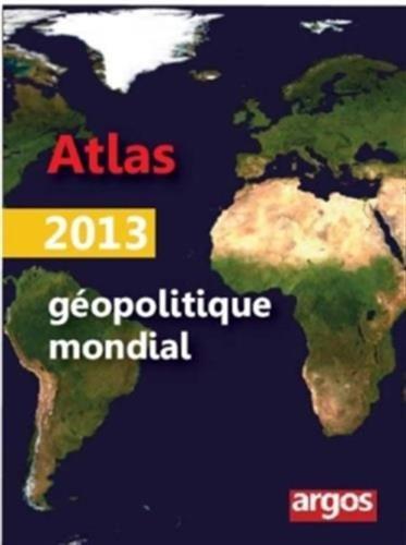 9782366140095: Atlas g�opolitique mondial 2013