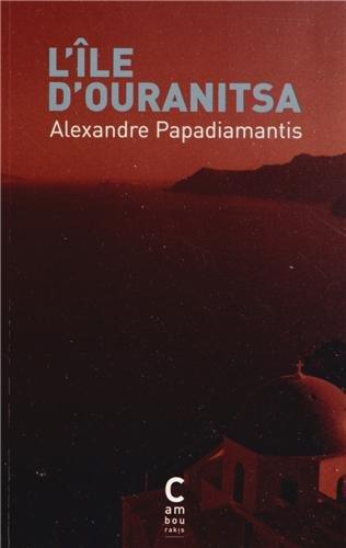 L'ile d'Ouranitsa: Alexandre Papadiamantis