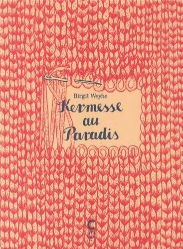Une kermesse au paradis: Birgit Weyhe