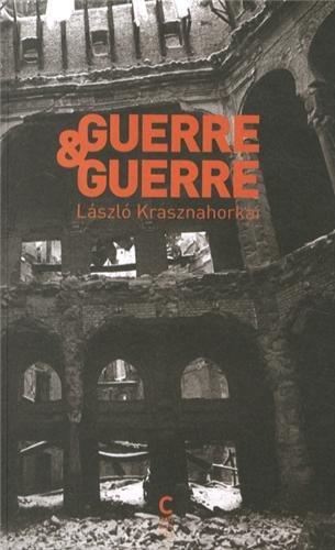 Guerre & Guerre (Irodalom): Krasznahorkai, Laszlo