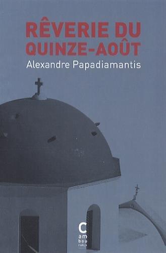 Rêverie du quinze-août: Alexandre Papadiamantis