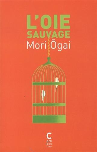 L'oie sauvage: Ogai Mori