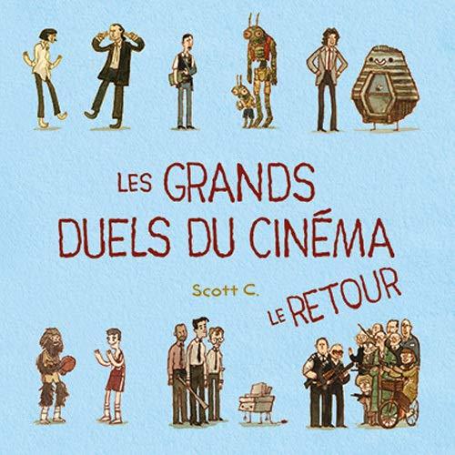 GRANDS DUELS DU CINEMA -LES- LE RETOUR: CAMPBELL SCOTT