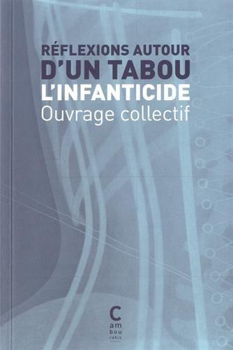 Réflexions autour d'un tabou : l'infanticide: Collectif d'auteurs