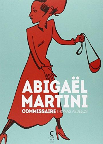 ABIGAEL MARTINI COMMISSAIRE: AZUELOS THOMAS