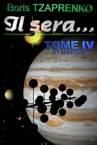 9782366250244: Il sera... 4: Symbiose (II sera) (Volume 4) (French Edition)