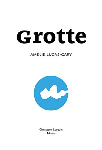 Grotte: Lucas-Gary, Am�lie
