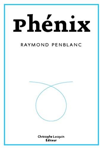Phénix: Penblanc, Raymond