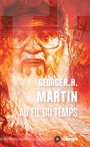 Au fil du temps: Martin, George R.R.