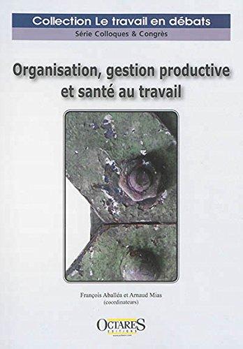 9782366300284: Organisation, gestion productive et sante au travail
