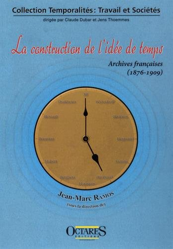 9782366300482: La construction de l'idee de temps - Archives françaises (1876-1909