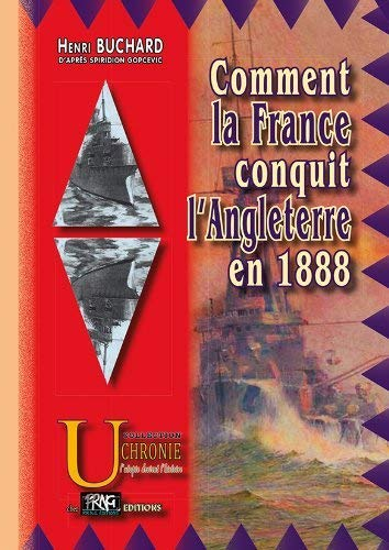 9782366340006: Comment la France conquit l'Angleterre en 1888