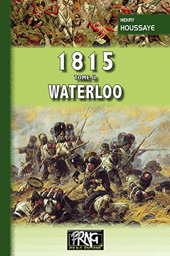 9782366340556: 1815 TOME II WATERLOO