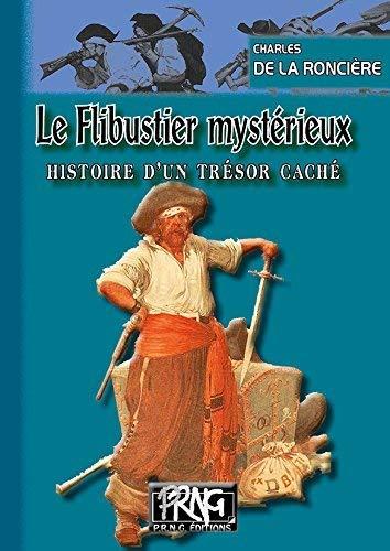 9782366340624: Le flibustier mystérieux, histoire d'un tresor cache