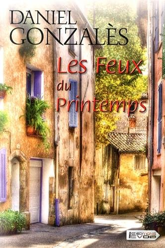 FEUX DU PRINTEMPS (LES): GONZALÈS DANIEL