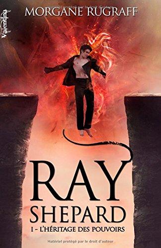 9782366391022: Ray Shepard 1: L'H�ritage des Pouvoirs