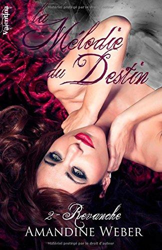 9782366391145: Revanche: La Mélodie du Destin - tome 2