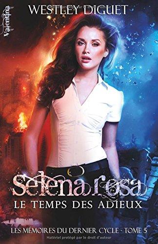 9782366391602: Selena Rosa - Le Temps des Adieux