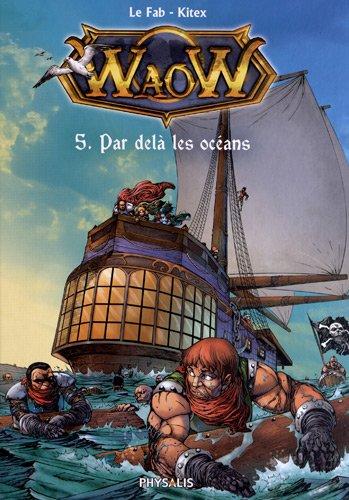 9782366400090: Waow, Tome 5 : Par delà les océans