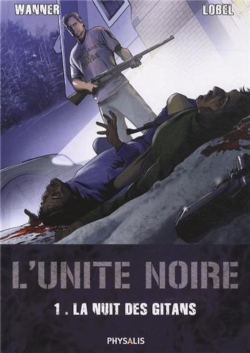 9782366400113: L'unité noire : Tome 1 : La nuit des gitans