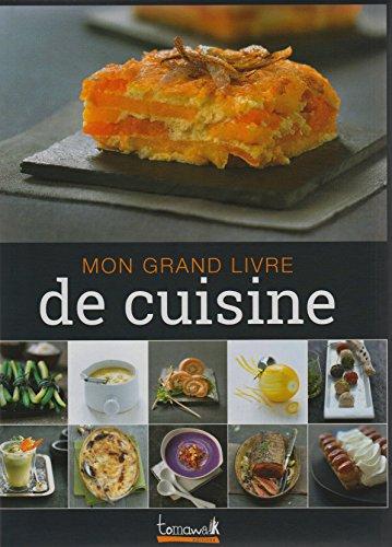 9782366460407: Mon Grand Livre de Cuisine