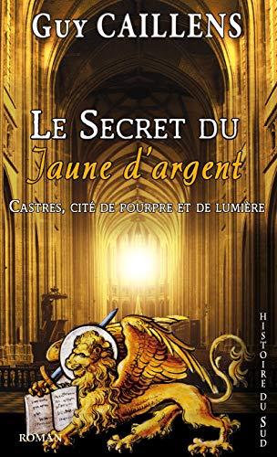 9782366520651: Le Secret du Jaune d'Argent