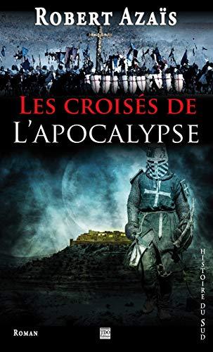 9782366520927: Les crois�s de l'Apocalypse