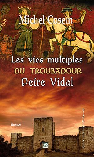 9782366521320: Les vies multiples du troubadour Peire Vidal