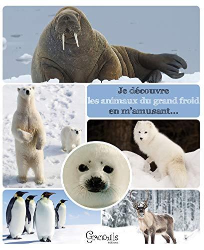 9782366530513: Je découvre les animaux du grand froid en m'amusant...